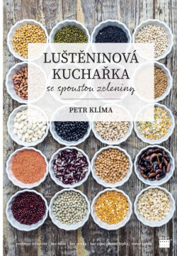 Petr Klíma: LUŠTĚNINOVÁ KUCHAŘKA se spoustou zeleniny