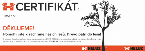 Návštěvníci stánku společnosti HELUZ na veletrhu FOR PASIV pomohou už jen svou účastí kještě zelenější přírodě vrámci projektu záchrany lesů. Spomocí české pobočky mezinárodní organizace PEFC, PEFC Česká republika, vznikl projekt, kdy za každého příchozího na veletrh bude vysazen jeden strom (pokud navštívíte stánek společnosti HELUZ hala 2, stánek 2A16 a předložíte zakoupenou vstupenku slogem HELUZ, obdržíte certifikát). Podle očekávané návštěvnosti veletrhu bude zalesněna plocha zhruba o velikosti jednoho hektaru.