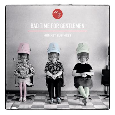 BAD TIME FOR GENTLEMEN Deváté studiové album skupiny Monkey Business